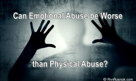 Can Emotional Abuse be worse than Physical Abuse?