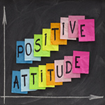 Positive Attitude – 7 Musings to Keeping a Positive Attitude