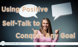 Self Talk – Using Positive Self-Talk to Conquer Any Goal