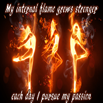 Positive Affirmation – My internal flame grows stronger each day I pursue my passion