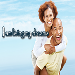 Positive Affirmation – I am living my dreams