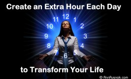 Create an Extra Hour Each Day to Transform Your Life