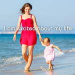 Positive Affirmation – I am excited about my life