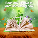 Positive Affirmation – Each day I strive to learn something new