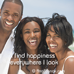 Positive Affirmation – I find happiness everywhere I look