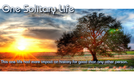 Inspirational Video: One Solitary Life