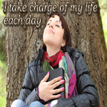 Positive Affirmation – I take charge of my life each day