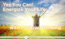 Yes You Can! Energize Your Life with Positive Thinking