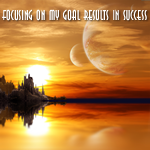 Positive Affirmation – Focusing on my goal results in success