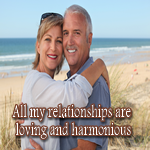 Positive Affirmation – All my relationships are loving and harmonious