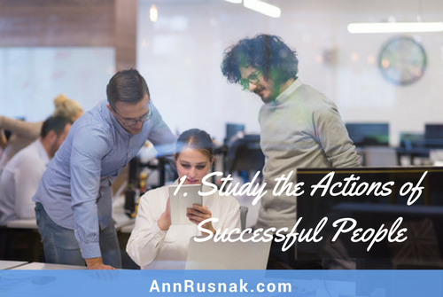 Study the Actions of Successful People