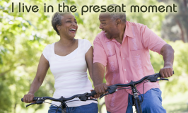 Positive Affirmation – I live in the present moment