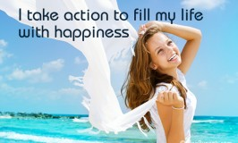 Positive Affirmation – I take action to fill my life with happiness
