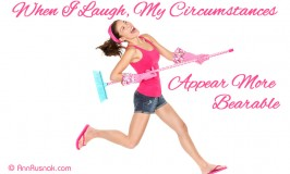 Positive Affirmation – When I laugh my circumstances appear more bearable