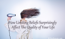 How Limiting Beliefs Surprisingly Affect The Quality of Your Life