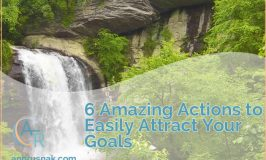 6 Amazing Actions to Easily Attract Your Goals