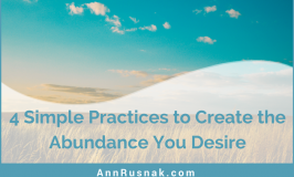 4 Simple Practices to Create the Abundance You Desire