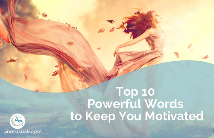 Top 10 Powerful Words to Keep You Motivated