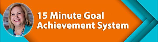 15 Minute Goal Achievement System