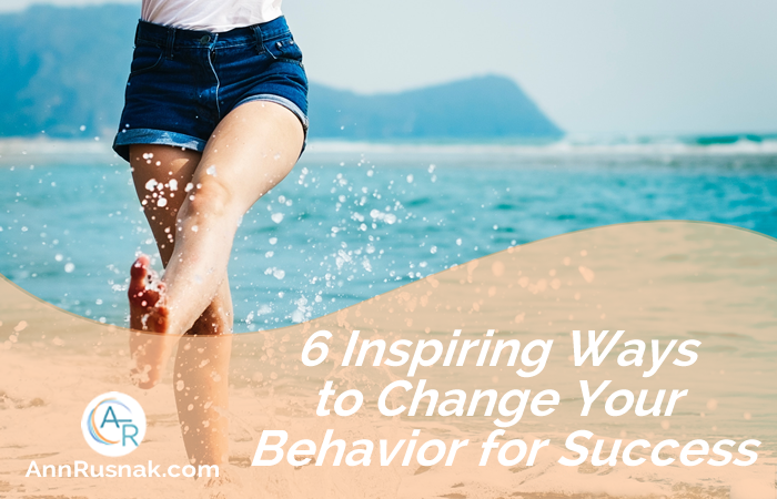 6 Inspiring Ways to Change Your Behavior for Success