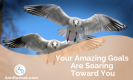 Your Amazing Goals Are Soaring Toward You