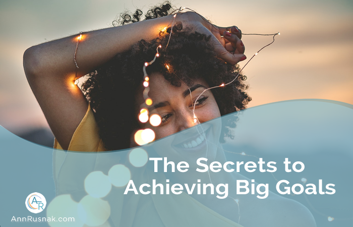 The Secrets to Achieving Big Goals