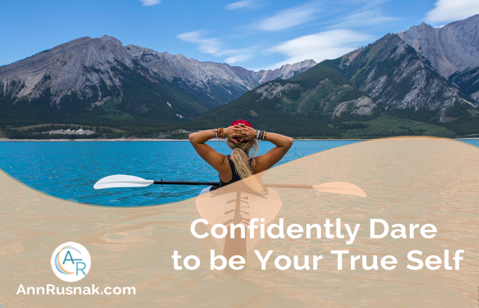 Confidently Dare to be Your True Self
