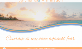Courage is my voice against fear