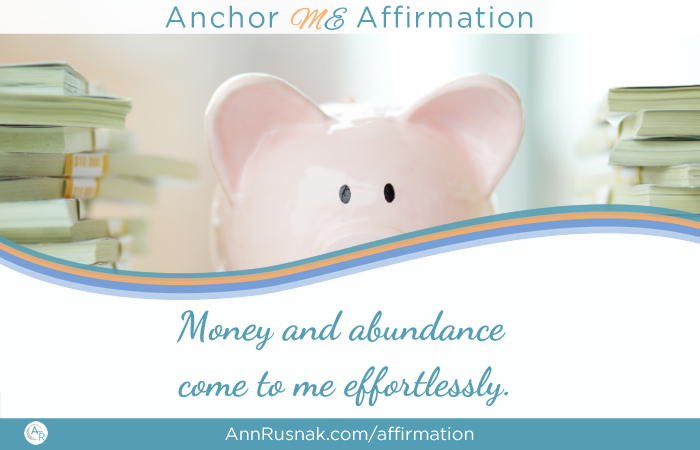 Money and abundance come to me effortlessly