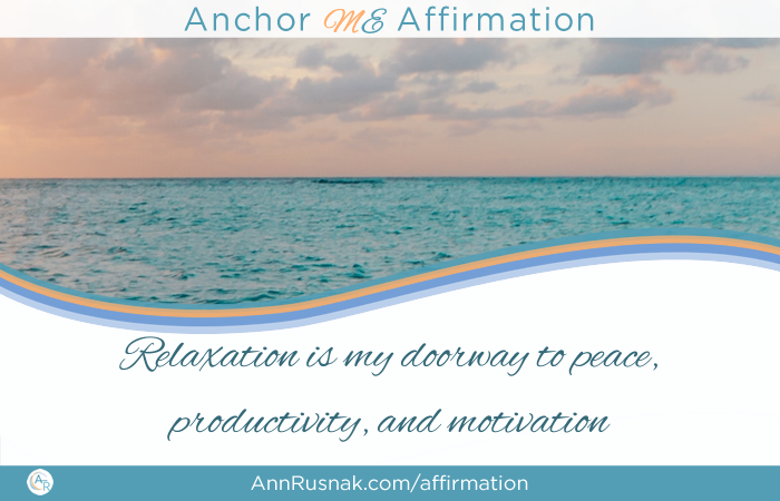 Relaxation is my doorway to peace, productivity, and motivation